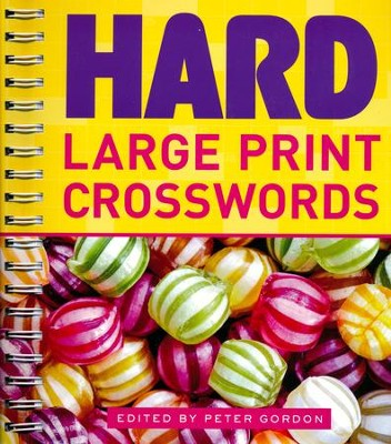 Hard Large Print Crosswords  -     By: Peter Gordon