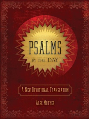 Psalms By the Day: A New Devotional Translation  -     By: Alec Motyer