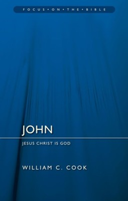 John: Jesus Christ Is God  -     By: William F. Cook