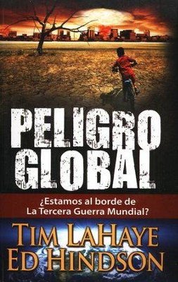 Peligro Global, Global Warning  -     By: Tim LaHaye, Ed Hindson