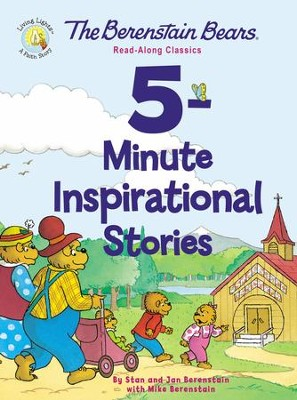 The Berenstain Bears 5-Minute Inspirational Stories: Read-Along Classics - eBook  -     By: Stan Berenstain, Jan Berenstain, Mike Berenstain