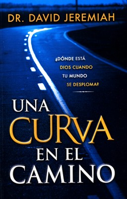 Una Curva en el Camino  (A Bend in the Road)  -     By: Dr. David Jeremiah