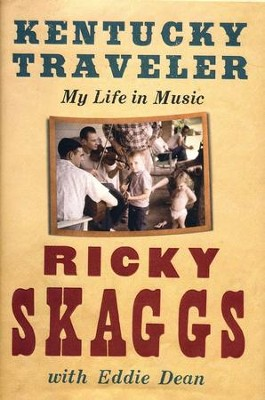 Kentucky Traveler: My Life in Music   -     By: Ricky Skaggs