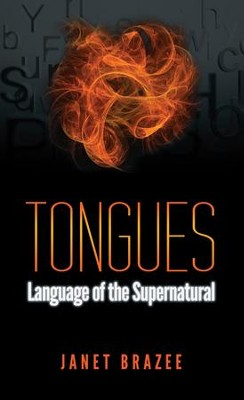 Tongues: Language of the Supernatural - eBook  -     By: Janet Brazee