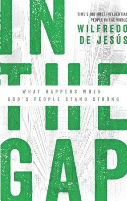 In the Gap: What Happens When God's People Stand Strong - eBook  -     By: Wilfredo De Jesus