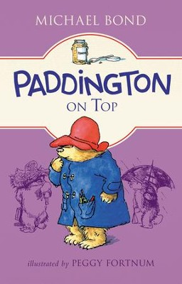 Paddington on Top - eBook  -     By: Michael Bond     Illustrated By: Peggy Fortnum