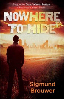 Nowhere to Hide  -     By: Sigmund Brouwer