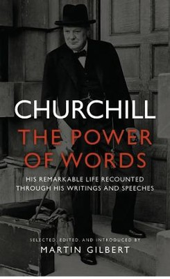 Churchill: The Power of Words - eBook  -     Edited By: Martin Gilbert     By: Winston Churchill