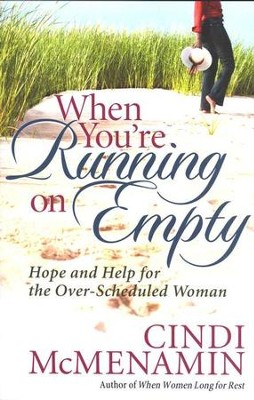 When You're Running on Empty: Hope & Help for the Over- Scheduled Woman  -     By: Cindi McMenamin