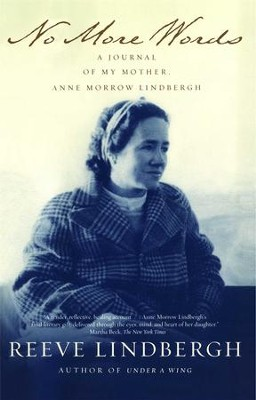 No More Words: A Journal of My Mother, Anne Morrow Lindbergh - eBook  -     By: Reeve Lindbergh