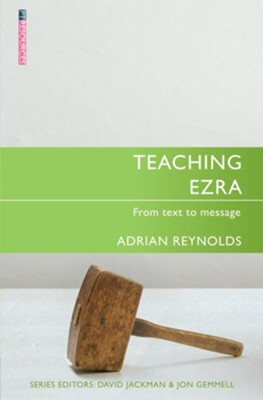 Teaching Ezra: From Text to Message  -     By: Adrian Reynolds