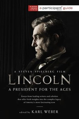 Lincoln: A President for the Ages - eBook  -     Edited By: Karl Weber