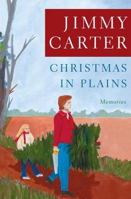 Christmas in Plains: Memories - eBook  -     By: Jimmy Carter     Illustrated By: Amy Carter