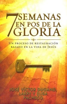 7 Semanas en Pos de la Gloria  (7 Weeks Pursuing His Glory)  -     By: Jos&#233 V&#237ctor Dugand, Larry Pacheco, Elisa Pacheco