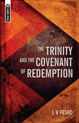 Trinity And the Covenant of Redemption  -     By: J.V. Fesko