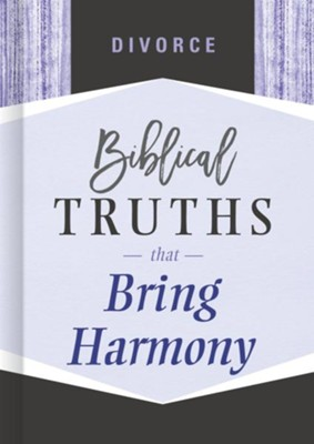 Divorce: Biblical Truths that Bring Harmony  -