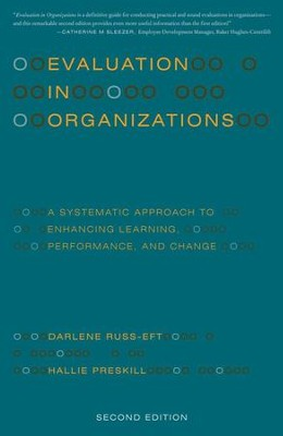 Evaluation in Organizations: A Systematic Approach to Enhancing Learning, Performance, and Change - eBook  -     By: Darlene Russ-Eft, Hallie Preskill