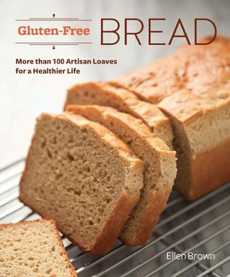 Gluten-Free Bread: More than 100 Artisan Loaves for a Healthier Life - eBook  -     By: Ellen Brown