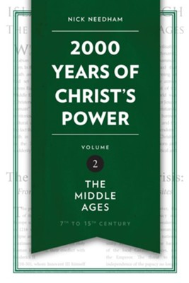 2,000 Years of Christ's Power: The Middle Ages - Volume 2  -     By: Nick Needham