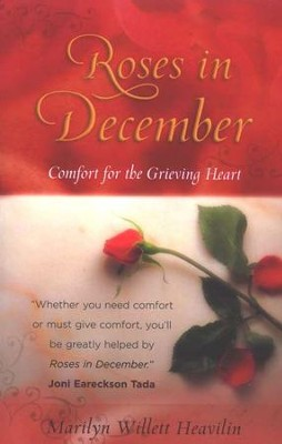 Roses in December: Comfort for the Grieving Heart   -     By: Marilyn Willett Heavilin