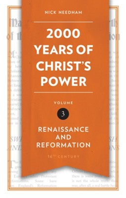 2,000 Years of Christ's Power: Renaissance and Reformation - Volume 3  -     By: Nick Needham