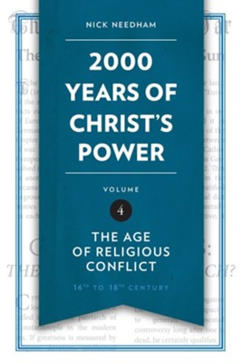 2,000 Years of Christ's Power: The Age of Religious Conflict - Volume 4  -     By: Nick Needham