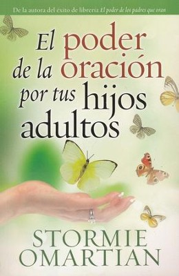 El Poder de la Oración por tus Hijos Adultos  (The Power of Praying for Your Adult Children)  -     By: Stormie Omartian