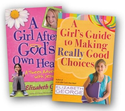 A Girl After God's Own Heart/A Girl's Guide to Making Really  Good Choices, 2 Volumes  -     By: Elizabeth George