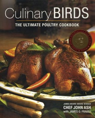 Culinary Birds: The Ultimate Poultry Cookbook - eBook  -     By: Chef John Ash, James O. Fraioli