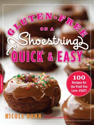 Gluten-Free on a Shoestring, Quick and Easy: 100 Recipes for the Food You Love-Fast! - eBook  -     By: Nicole Hunn