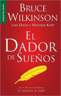 El Dador de Sueños  (The Dream Giver)  -     By: Bruce Wilkinson