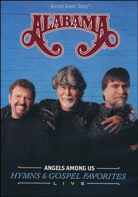 Angels Among Us: Hymns & Gospel Favorites, DVD   -     By: Alabama
