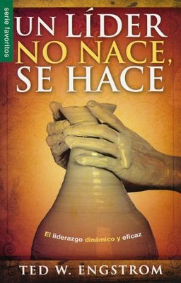 Un Líder No Nace, Se Hace  (The Making of a Christian Leader)  -     By: Ted W. Engstrom