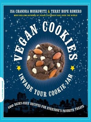Vegan Cookies Invade Your Cookie Jar: 100 Dairy-Free Recipes for Everyone's Favorite Treats - eBook  -     By: Isa Chandra Moskowitz, Terry Hope Romero