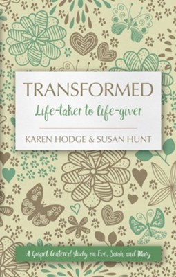 Transformed: Life-taker to Life-giver  -     By: Susan Hunt, Karen Hodge