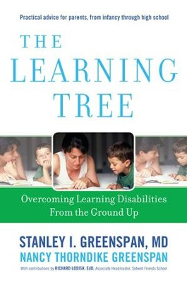 The Learning Tree: Overcoming Learning Disabilities from the Ground Up - eBook  -     By: Stanley I. Greenspan, Nancy Thorndike Greenspan