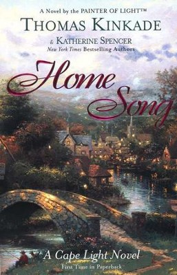 Home Song, Cape Light Series #2   -     By: Thomas Kinkade