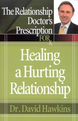 The Relationship Doctor's Prescription for Healing a Hurting Relationship  -     By: Dr. David Hawkins