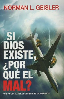 Si Dios Existe, ¿Por qué el Mal?  (If God, Why Evil?)  -     By: Norman L. Geisler