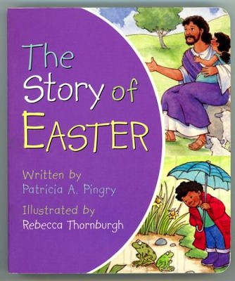 The Story of Easter (slightly imperfect)   -     By: Patricia A. Pingry