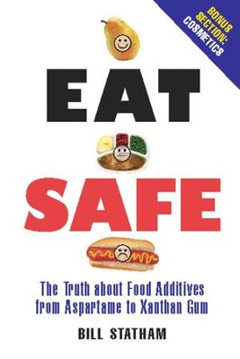 Eat Safe: The Truth about Additives from Aspartame to Xanthan Gum - eBook  -     By: Bill Statham