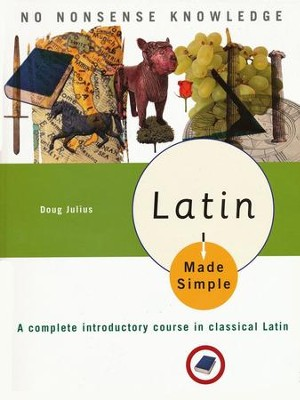 Latin Made Simple: A complete introductory course in Classical Latin  -     By: Doug Julius