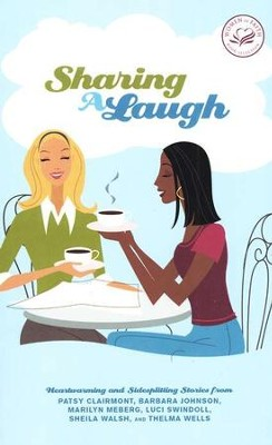 Sharing a Laugh: Heartwarming and Sidesplitting Stories   -     By: Women of Faith