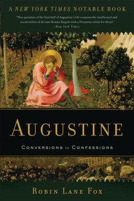 Augustine: Conversions to Confessions - eBook  -     By: Robin Lane Fox