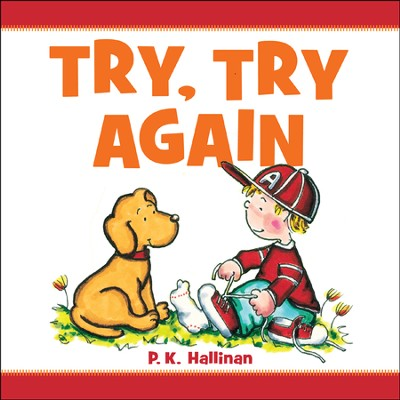 Try, Try Again  -     By: P.K. Hallinan