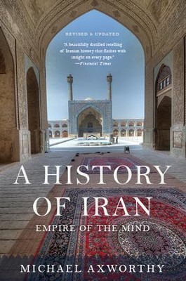 A History of Iran: Empire of the Mind - eBook  -     By: Michael Axworthy