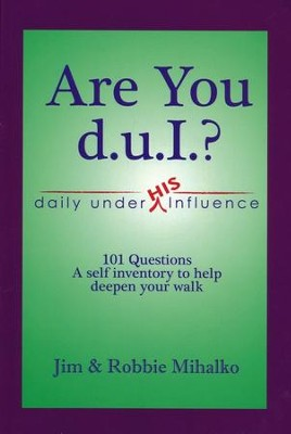 Are You D.U.I.?  -     By: Jim Mihalko, Robbie Mihalko