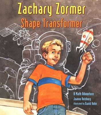 Zachary Zormer Shape Transformer: A Math Adventure   -     By: Joanne Reisberg