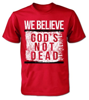 We Believe God's Not Dead Shirt, Red,  XLarge   -