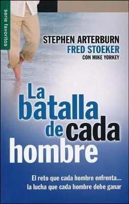 La Batalla de Cada Hombre  (Every Young Man's Battle)  -     By: Stephen Arterburn, Fred Stoeker, Mike Yorkey